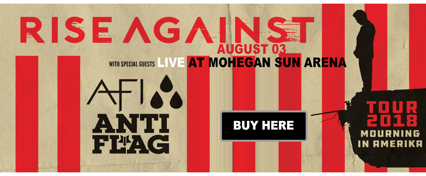 Rise Against, AFI & Anti-Flag at Mohegan Sun Arena