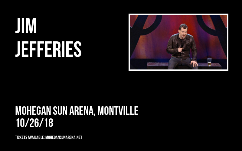 Jim Jefferies at Mohegan Sun Arena