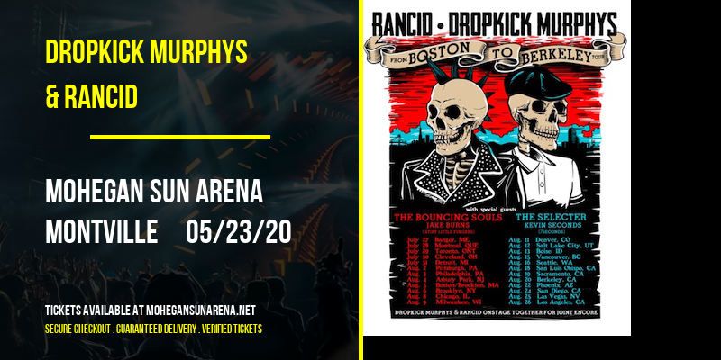 Dropkick Murphys & Rancid [CANCELLED] at Mohegan Sun Arena