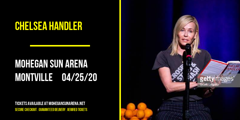 Chelsea Handler [CANCELLED] at Mohegan Sun Arena