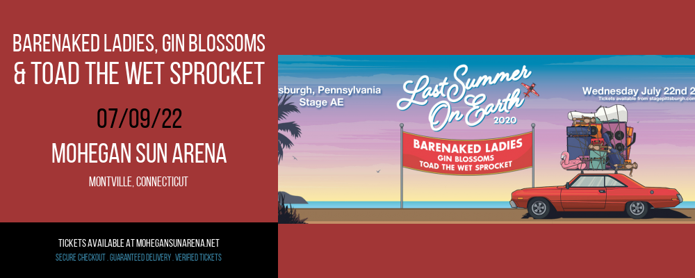 Barenaked Ladies, Gin Blossoms & Toad The Wet Sprocket at Mohegan Sun Arena